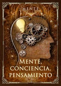 Mente, conciencia, pensamiento
